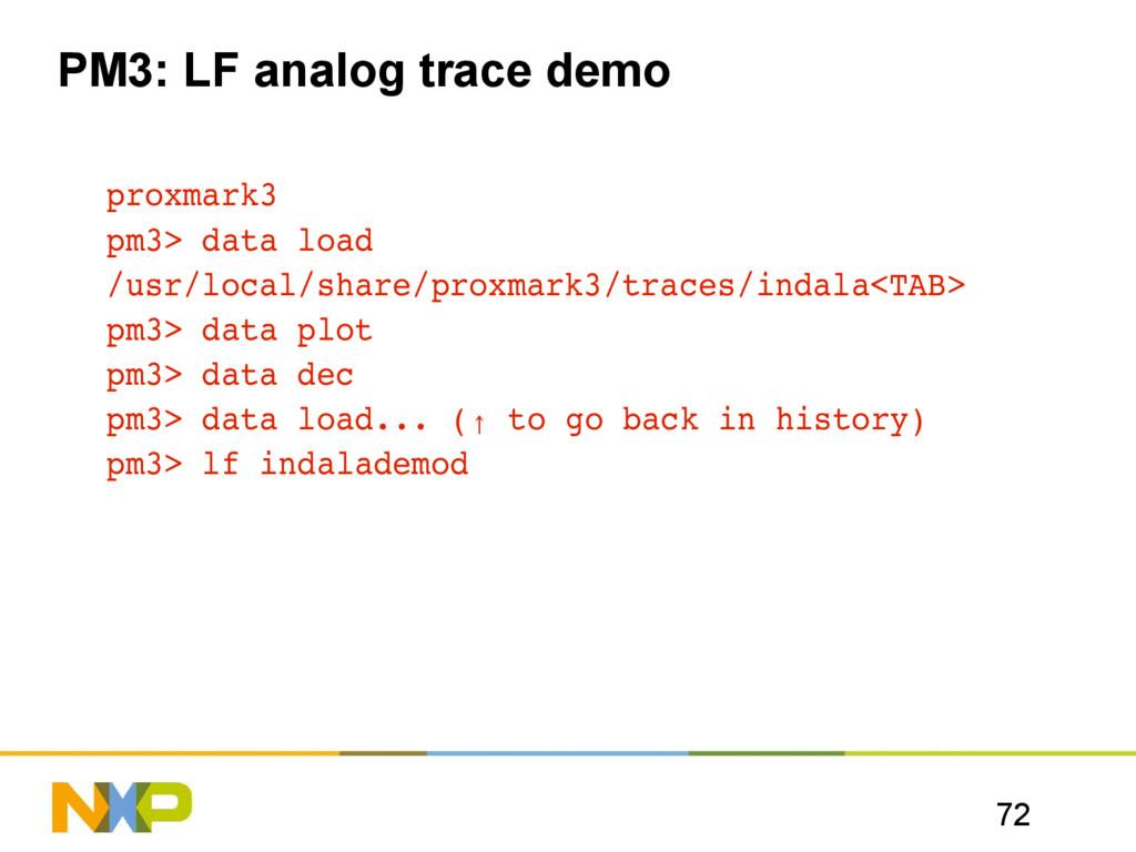 72 PM3: LF analog trace demo proxmark3 pm3> dat...