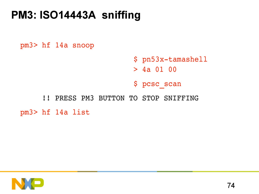 74 PM3: ISO14443A sniffing pm3> hf 14a snoop $ ...