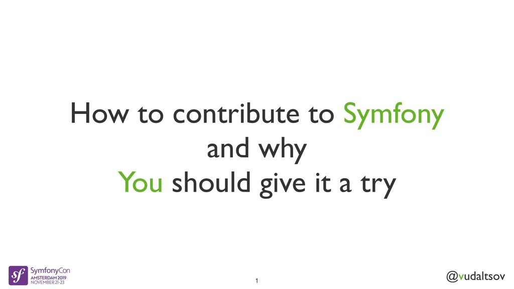 @vudaltsov How to contribute to Symfony and why...