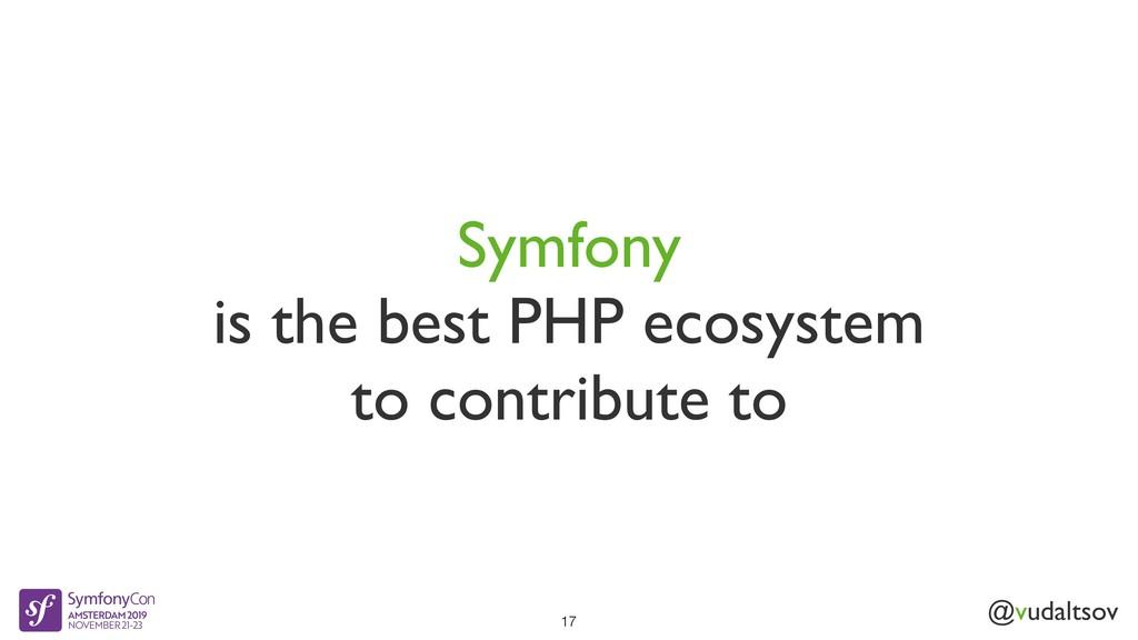 @vudaltsov Symfony is the best PHP ecosystem to...