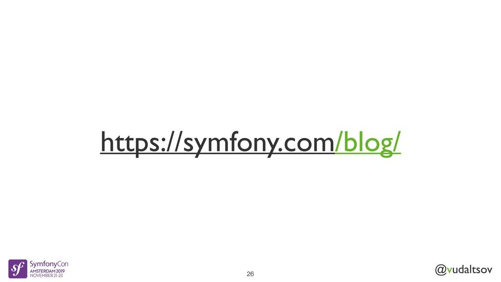 @vudaltsov https://symfony.com/blog/ 26