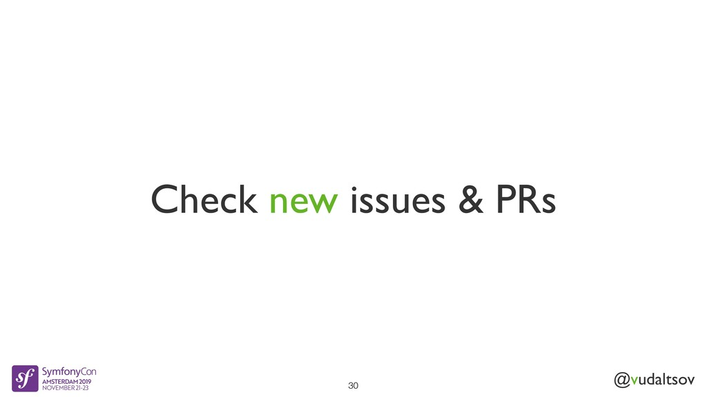 @vudaltsov Check new issues & PRs 30