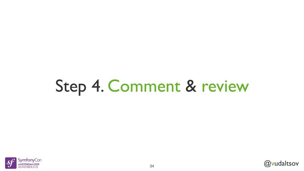 @vudaltsov Step 4. Comment & review 34