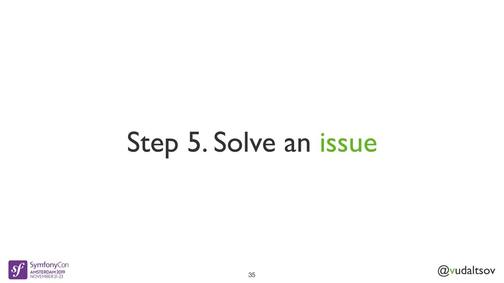 @vudaltsov Step 5. Solve an issue 35