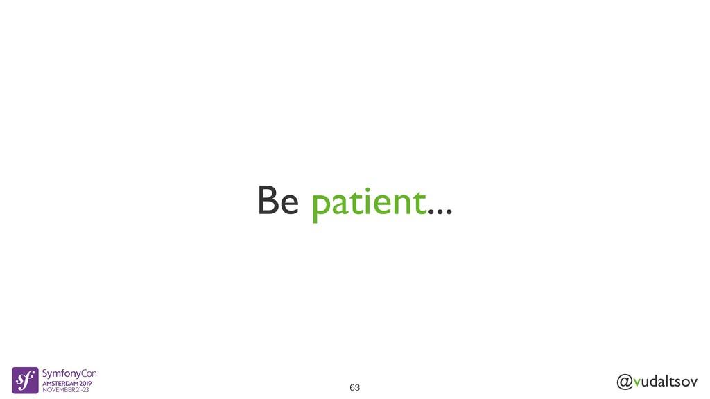 @vudaltsov Be patient... 63