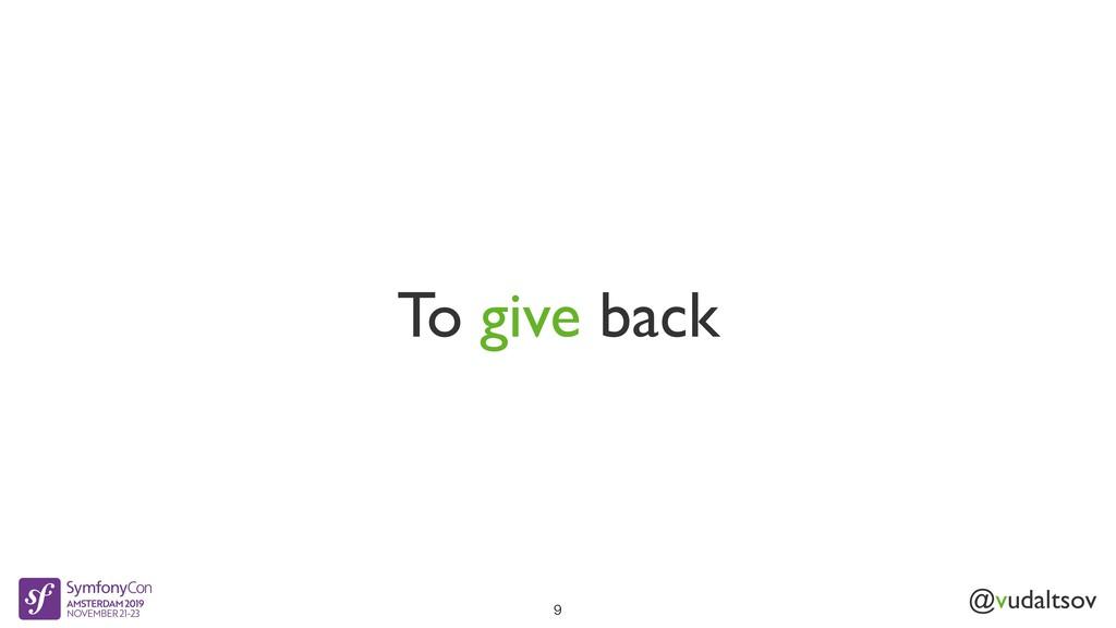 @vudaltsov To give back 9