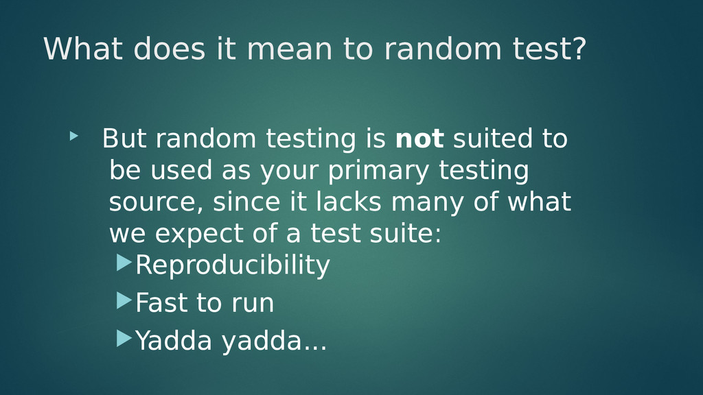What does it mean to random test?  But random ...