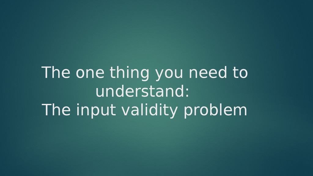 The one thing you need to understand: The input...