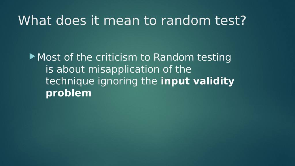 What does it mean to random test? Most of the ...