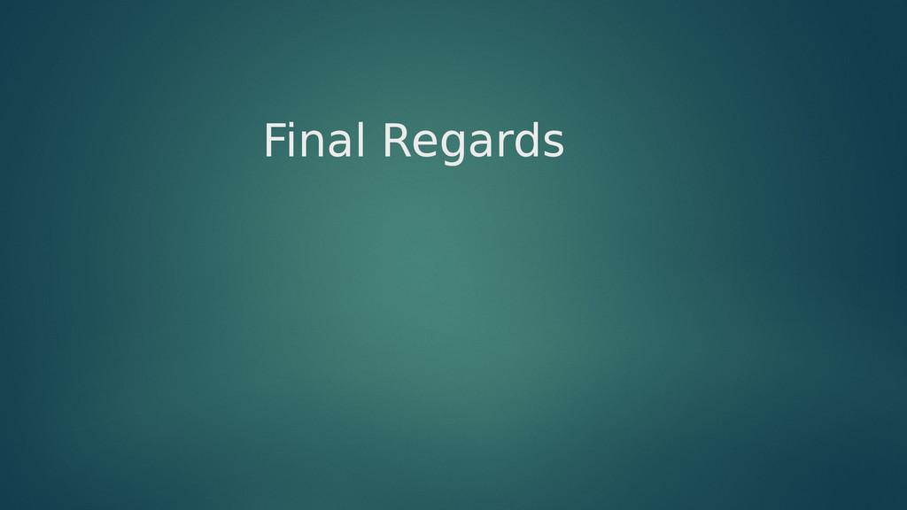 Final Regards