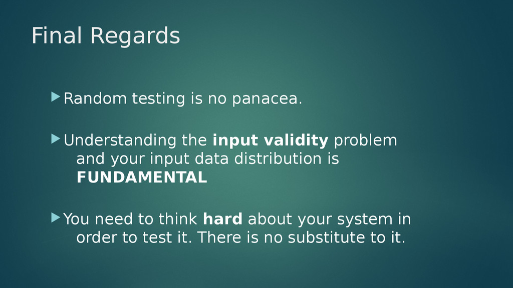 Final Regards Random testing is no panacea. U...