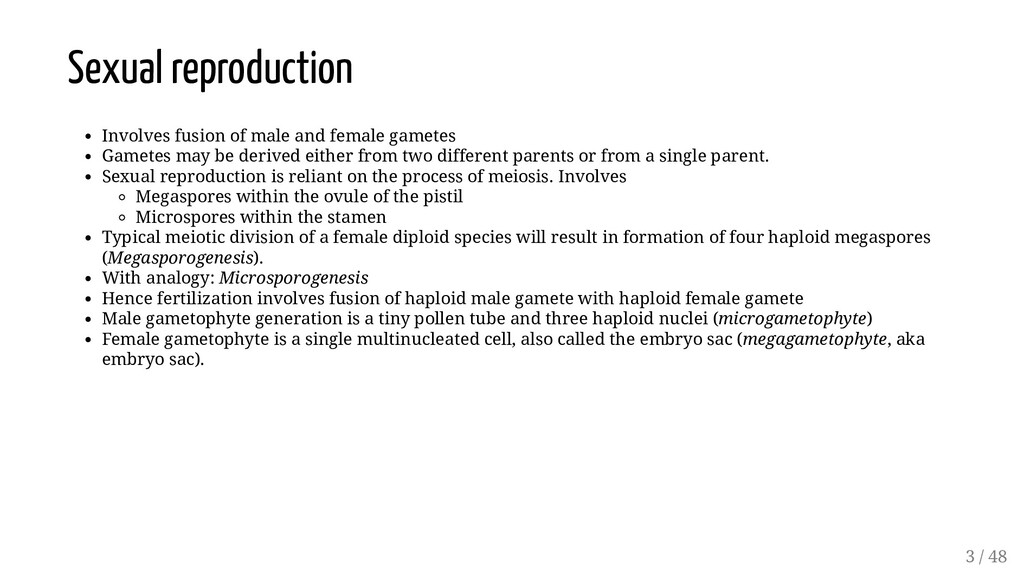Sexual reproduction Involves fusion of male and...