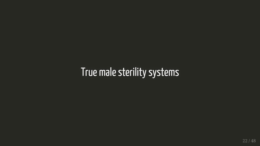 True male sterility systems True male sterility...