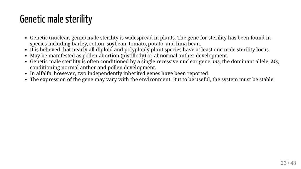 Genetic male sterility Genetic (nuclear, genic)...