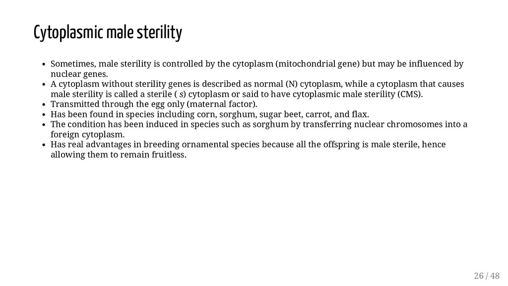 Cytoplasmic male sterility Sometimes, male ster...