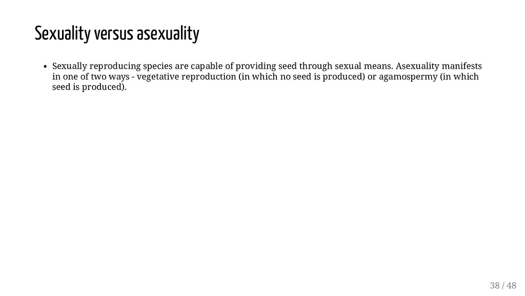 Sexuality versus asexuality Sexually reproducin...