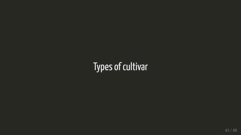 Types of cultivar Types of cultivar 41 / 48 41 ...