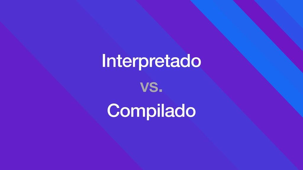 Interpretado vs. Compilado