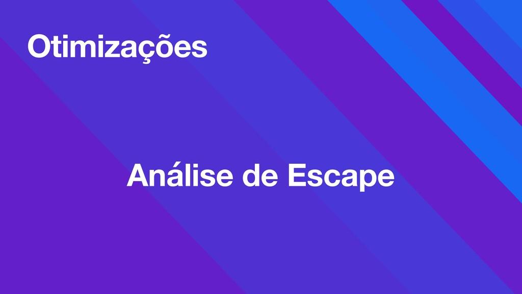 Otimizações Análise de Escape