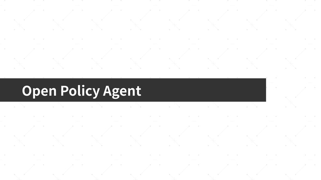 Open Policy Agent