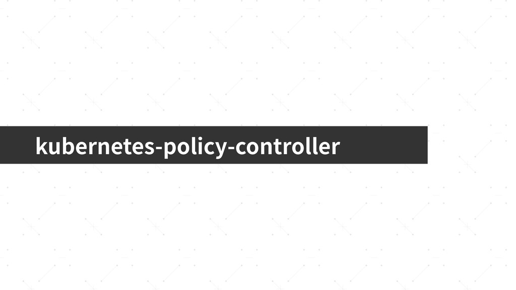 kubernetes-policy-controller