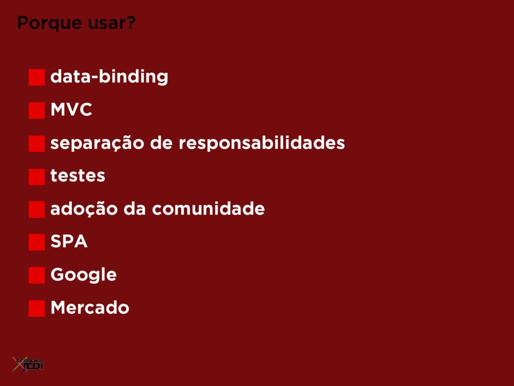 data-binding MVC separação de responsabilidades...
