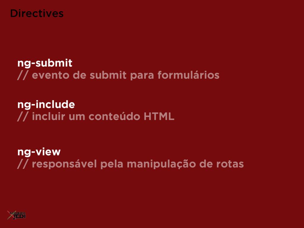 ng-include // incluir um conteúdo HTML Directiv...