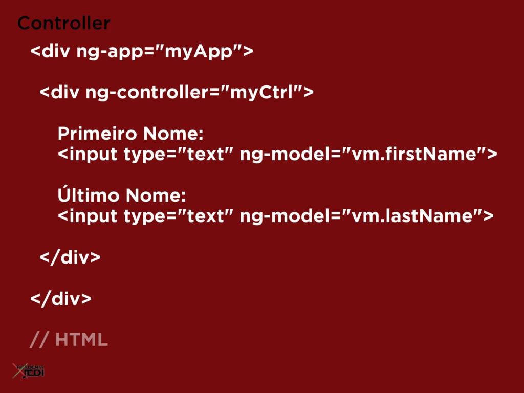 """Controller <div ng-app=""""myApp""""> <div ng-control..."""