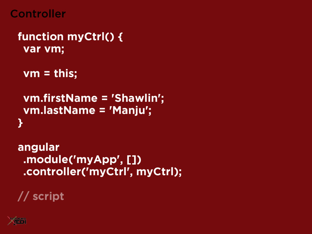 function myCtrl() { var vm; vm = this; vm.firstN...