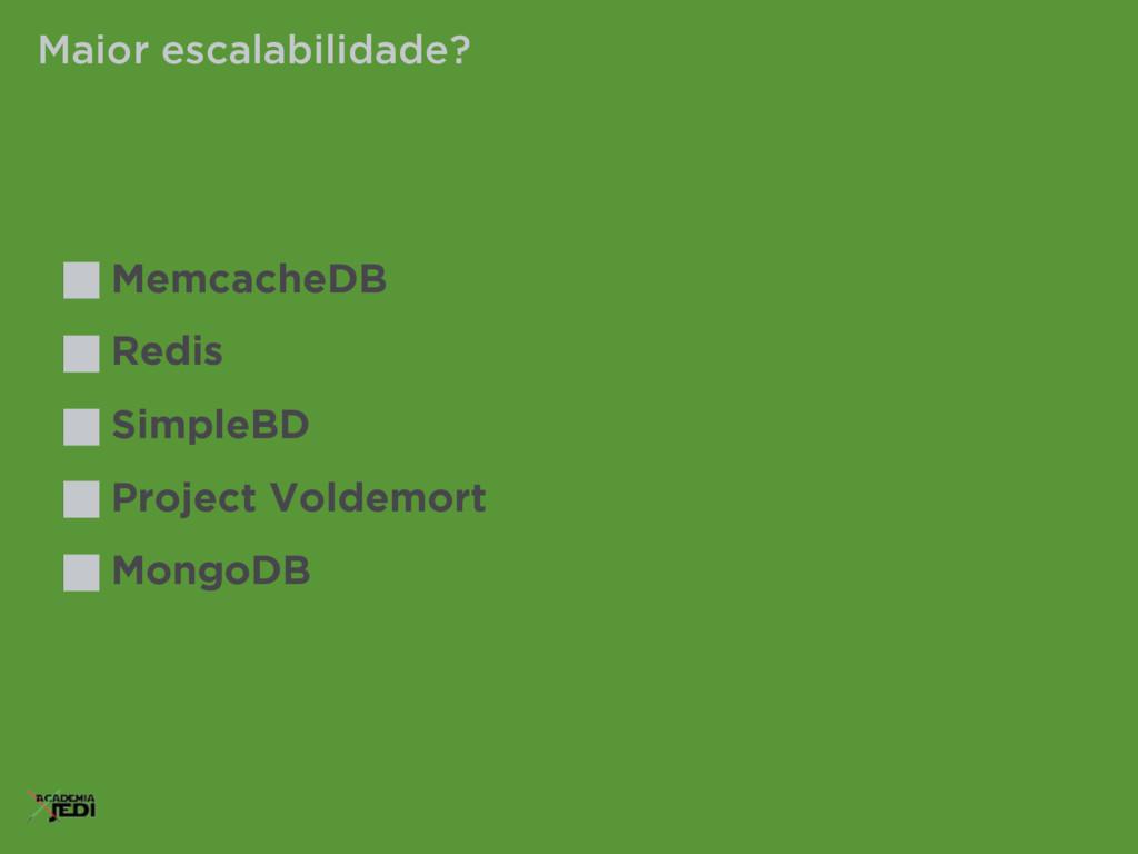 MemcacheDB Redis SimpleBD Project Voldemort Mon...