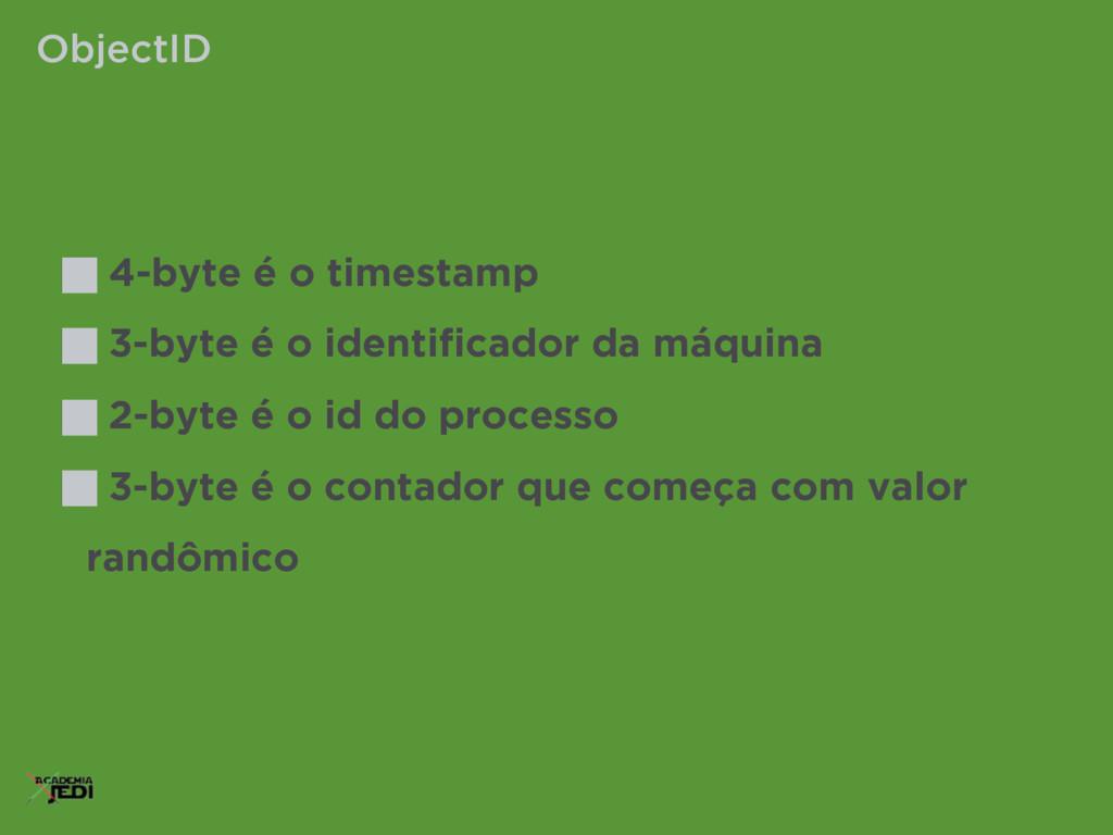4-byte é o timestamp 3-byte é o identificador da...