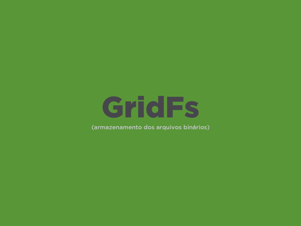 (armazenamento dos arquivos binários) GridFs