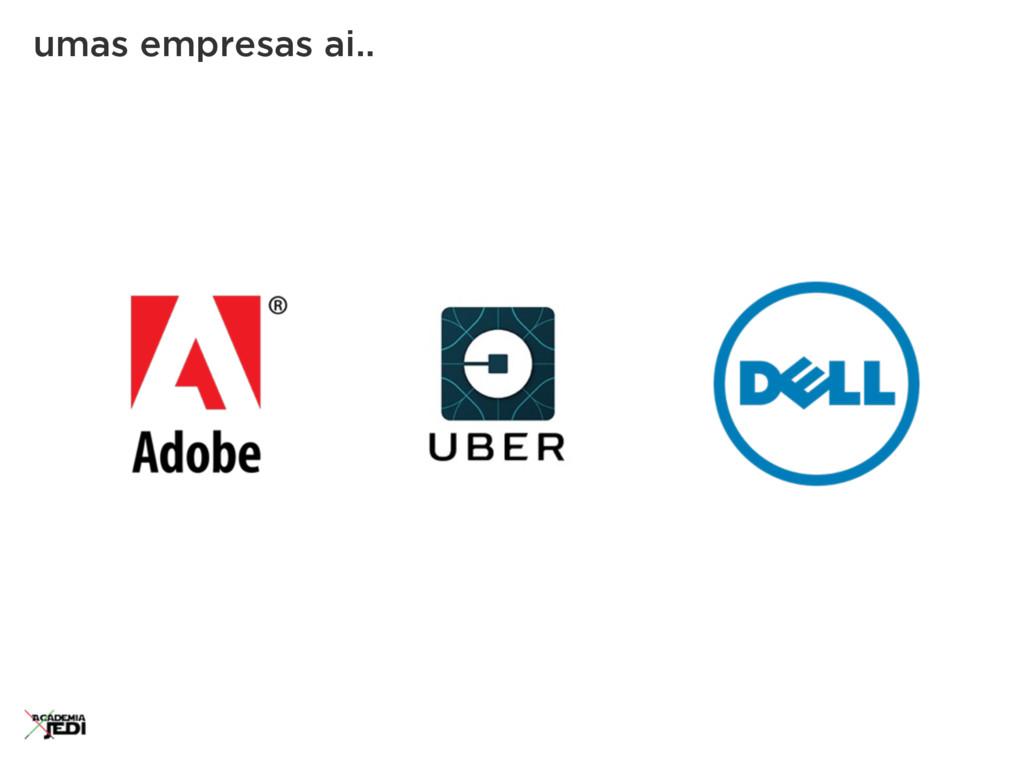 umas empresas ai..