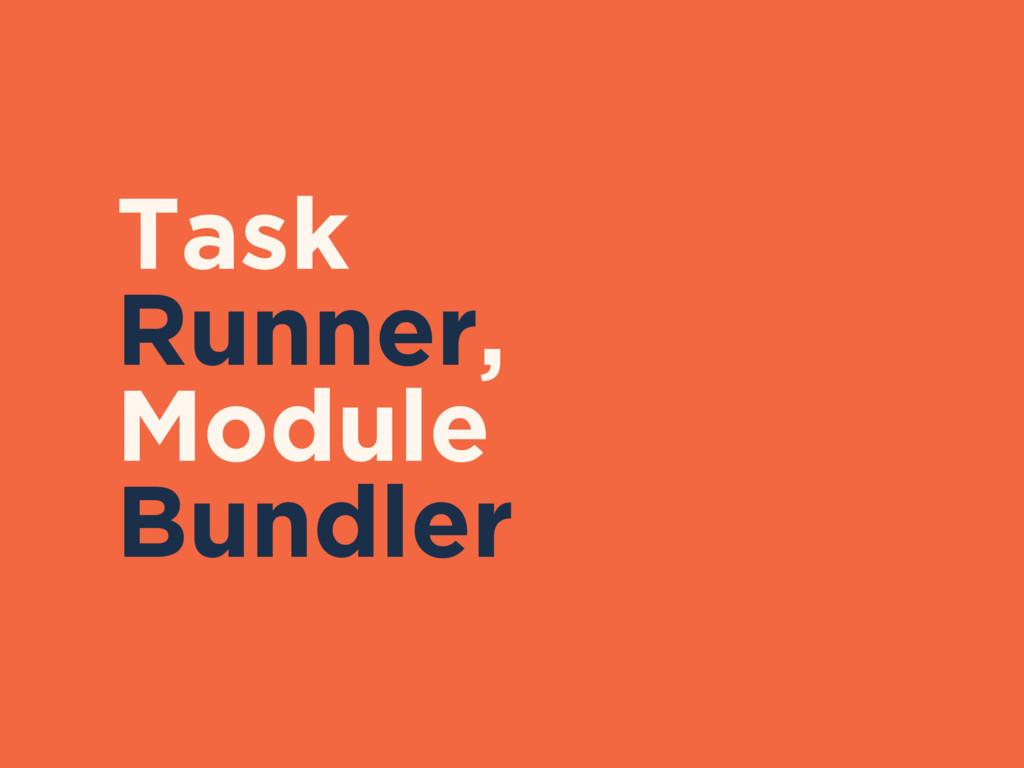 Task Runner, Module Bundler