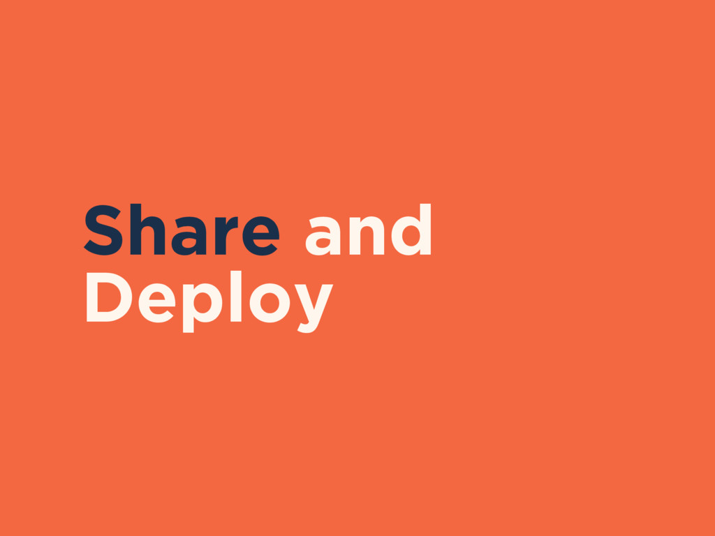 Share and Deploy
