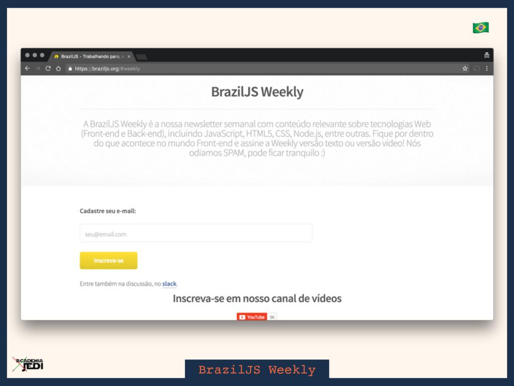 BrazilJS Weekly &
