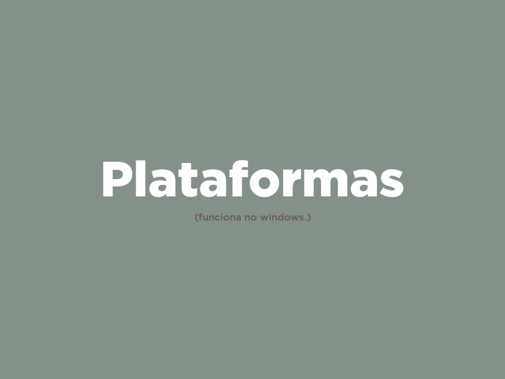Plataformas (funciona no windows.)