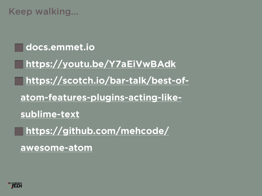 docs.emmet.io https://youtu.be/Y7aEiVwBAdk http...