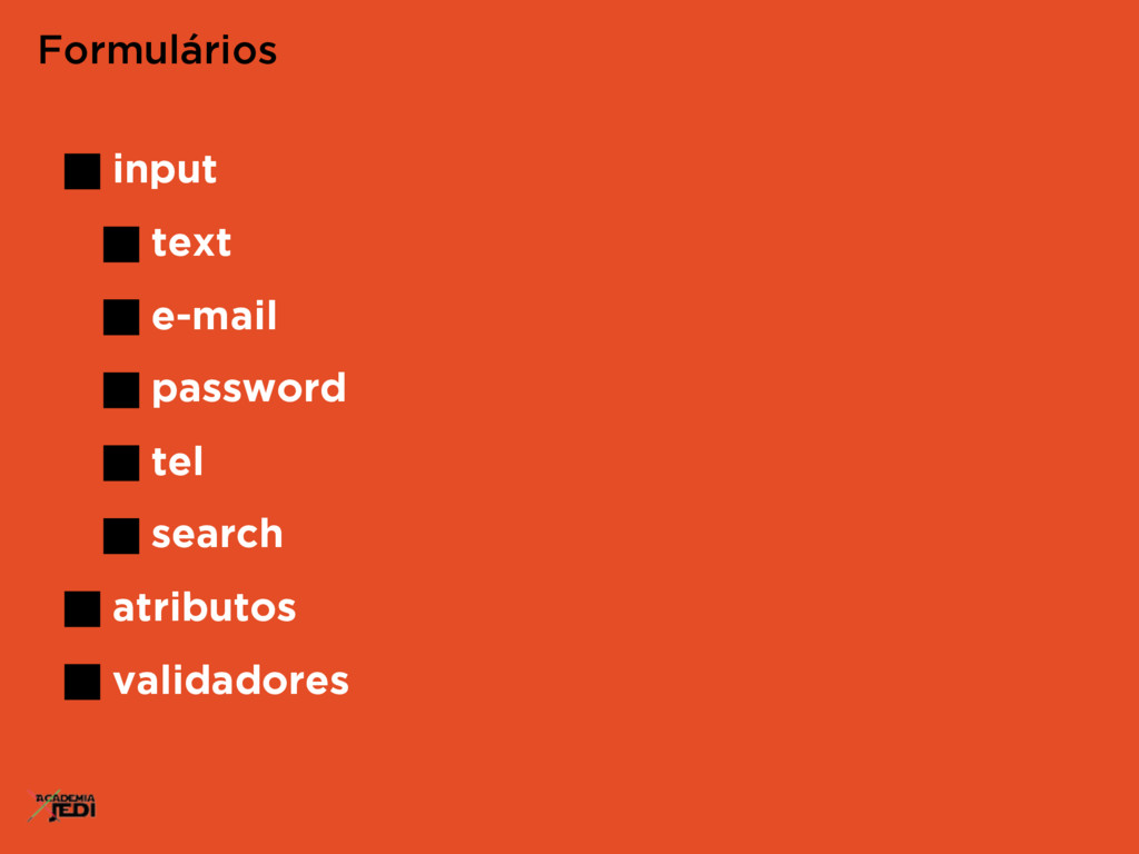 input text e-mail password tel search atributos...
