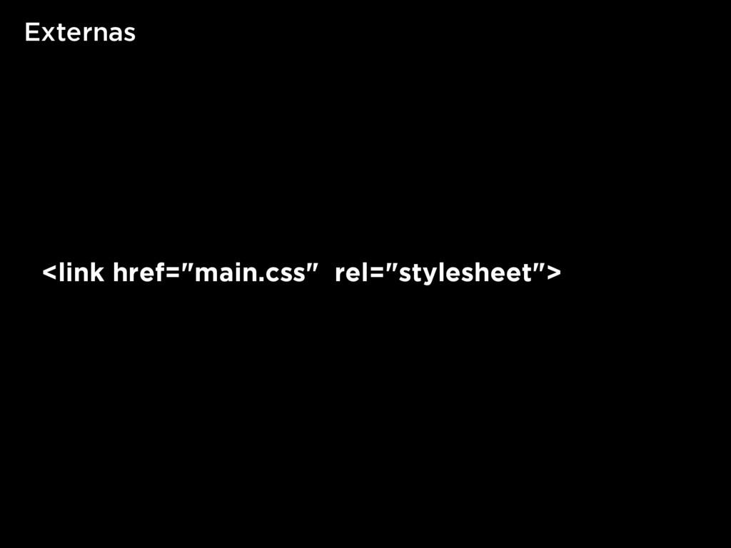 "Externas <link href=""main.css"" rel=""stylesheet"">"