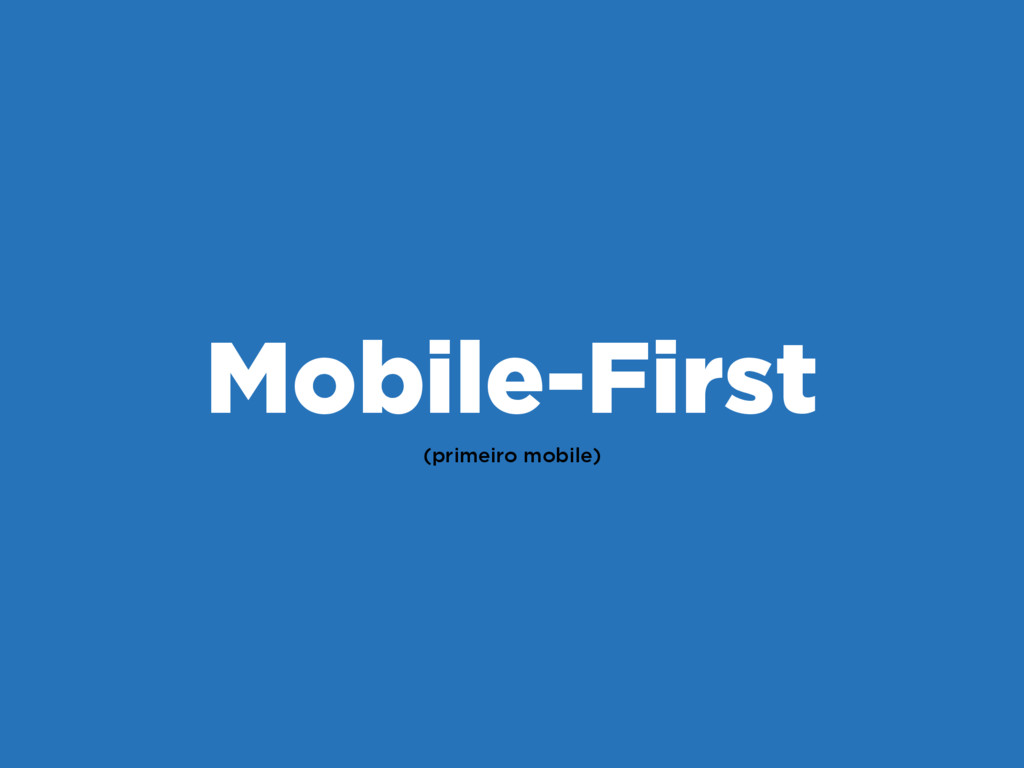 (primeiro mobile) Mobile-First