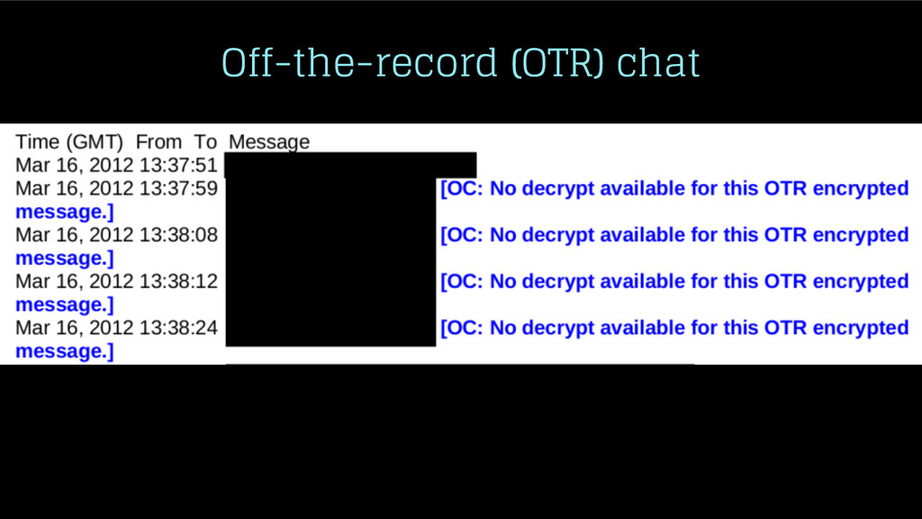 Off-the-record (OTR) chat