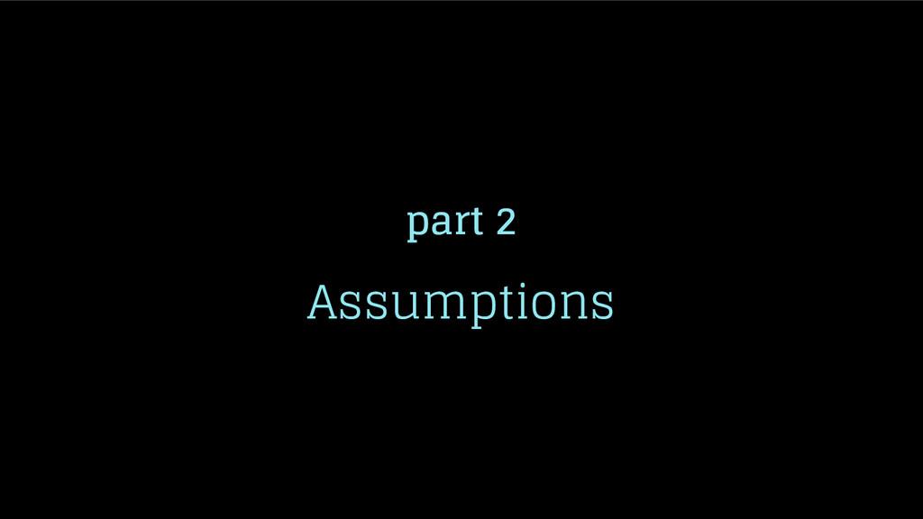 part 2 Assumptions