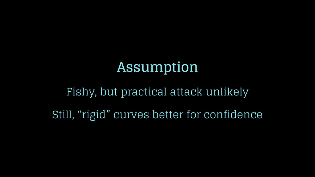 Assumption Fishy, but practical attack unlikely...