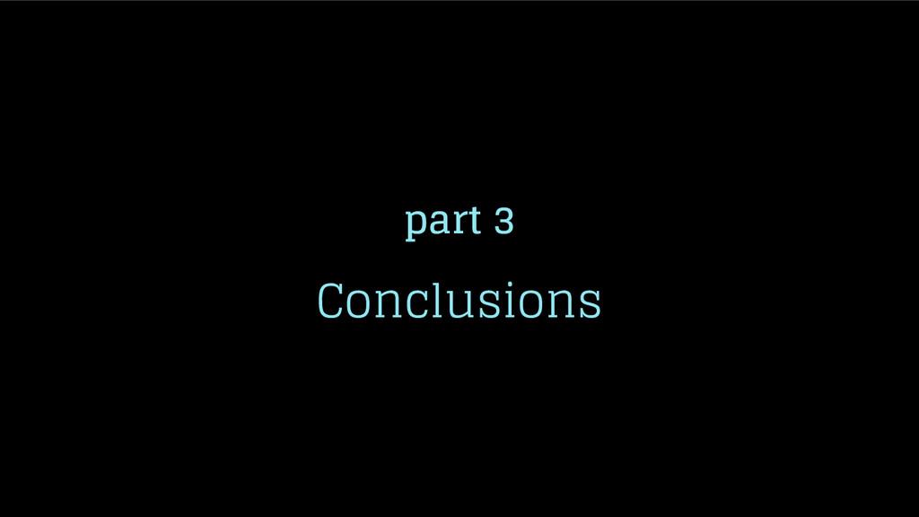 part 3 Conclusions
