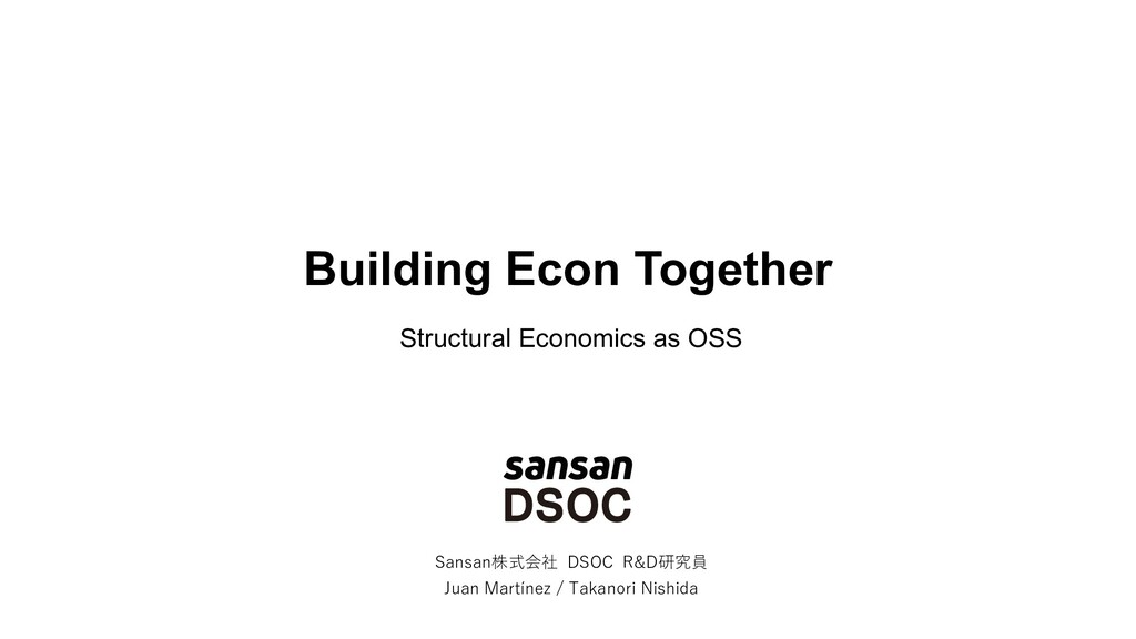 Building Econ Together Sansan株式会社 DSOC R&D研究員 J...
