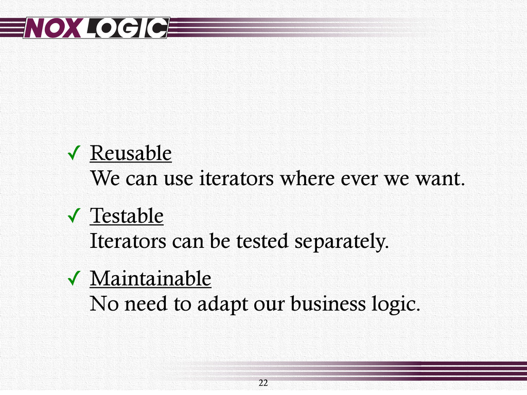 ✓ Reusable We can use iterators where ever we w...