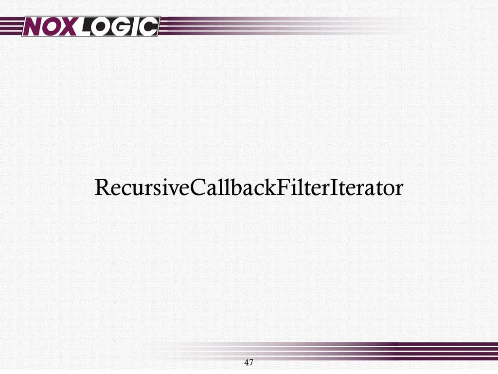 47 RecursiveCallbackFilterIterator