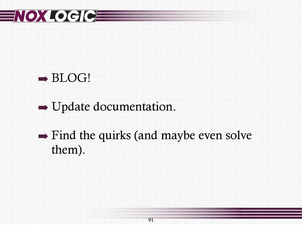 ➡ BLOG! ➡ Update documentation. ➡ Find the quir...