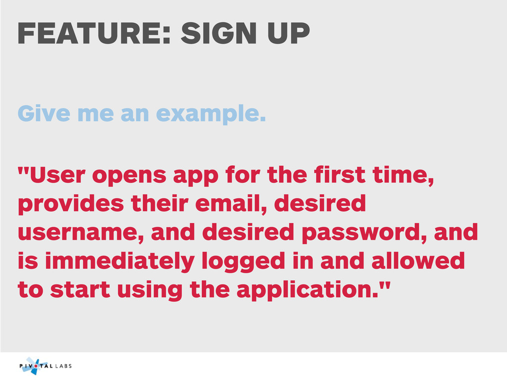 """FEATURE: SIGN UP Give me an example. """"User open..."""